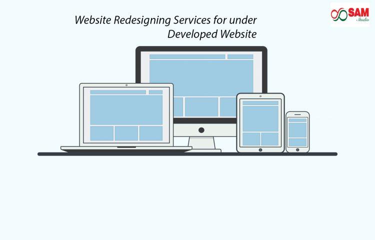 Website Redesigning Services for under Developed Website